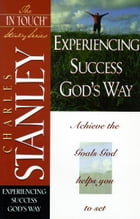 The In Touch Study Series: Experiencing Success God's Way by Charles F. Stanley (personal)