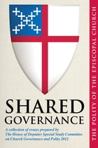 Shared Governance: The Polity of the Episcopal Church by House of Deputies Special Study Committee on Church Governance