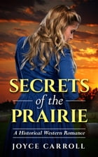 Secrets of the Prairie: Mystery romance by Joyce Carroll