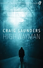 Highwayman by Craig Saunders
