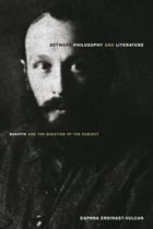 Between Philosophy and Literature: Bakhtin and the Question of the Subject