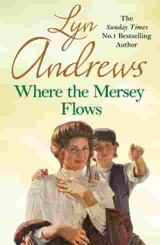 Where the Mersey Flows: A powerful saga of poverty, friendship and love