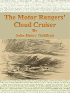 The Motor Rangers' Cloud Cruiser by John Henry Goldfrap