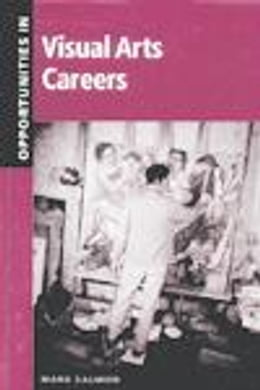Book Opportunities in Visual Arts Careers by Salmon, Mark