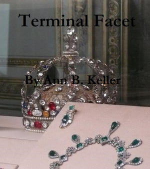 Terminal Facet by Ann B. Keller