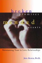 Broken Promises, Mended Hearts: Maintaining Trust in Love Relationships