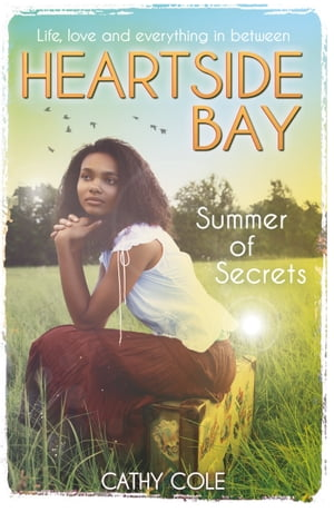 Heartside Bay 8: Summer of Secrets by Cathy Cole