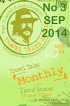 Travel Tales Monthly: No 3 SEP 2014 by Michael Brein, Ph.D.