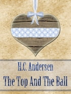 The Top And The Ball by H.C. Andersen