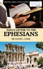 Paul's Letter to the Ephesians by Dr David L Cook