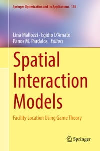 Spatial Interaction Models: Facility Location Using Game Theory