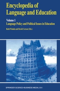 Encyclopedia of Language and Education: Language Policy and Political Issues in Education