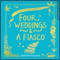 Four Weddings and a Fiasco 3ce4565a-92e0-4d8a-b4f1-b9ff14500e84