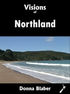 Visions of Northland (Visions of New Zealand series) by Donna Blaber