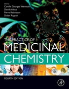 The Practice of Medicinal Chemistry by Camille Georges Wermuth