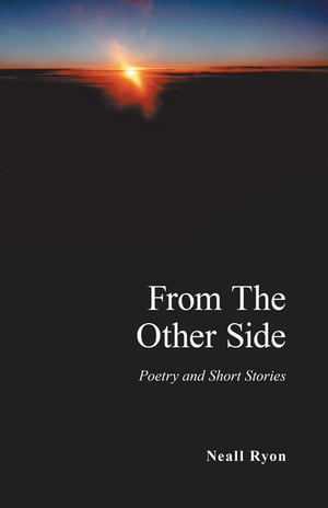 From the Other Side: Poetry and Short Stories