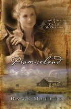 Promiseland: The Journal of Callie McGregor series, Book 1 by Dawn Miller