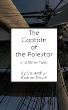 The Captain of the Polestar and Other Tales by Sir Arthur Conan Doyle