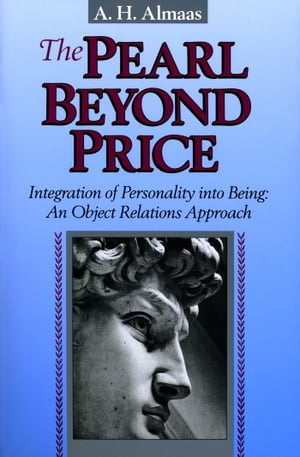 The Pearl Beyond Price Integration of Personality into Being,  an Object Relations Approach