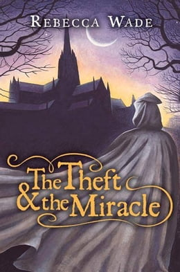 Book The Theft & the Miracle by Rebecca Wade
