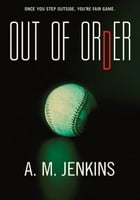 Out of Order by A. M. Jenkins