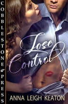 Lose Control by Anna Leigh Keaton