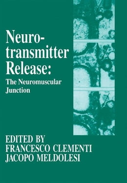 Book Neurotransmitter Release the Neuromuscular Junction by Clementi, Francesco