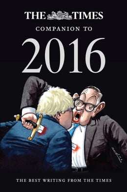 Book The Times Companion to 2016: The best writing from The Times by Ian Brunskill