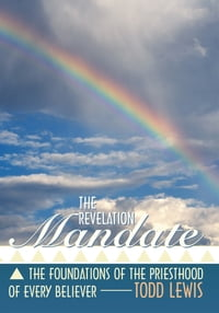 The Revelation Mandate: The Foundations of the Priesthood of Every Believer