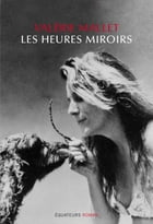 Les heures miroirs by Valerie Mallet