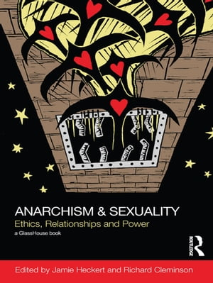 Anarchism & Sexuality Ethics,  Relationships and Power