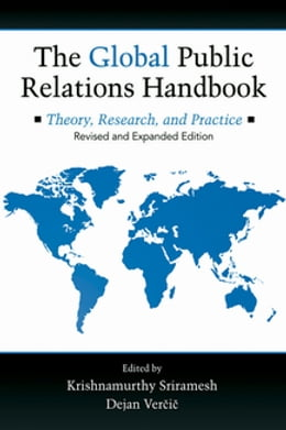 Book The Global Public Relations Handbook, Revised and Expanded Edition: Theory, Research, and Practice by Krishnamurthy Sriramesh