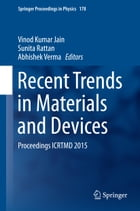 Recent Trends in Materials and Devices: Proceedings ICRTMD 2015 by Vinod Kumar Jain