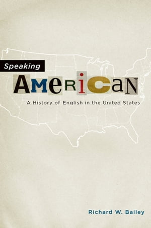 Speaking American A History of English in the United States