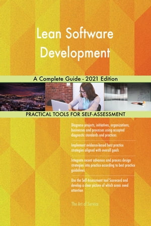 Lean Software Development A Complete Guide - 2021 Edition by Gerardus Blokdyk