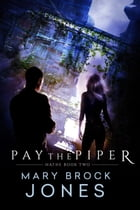 Pay the Piper: Hathe, #2 by Mary Brock Jones