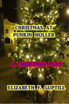 Christmas at Punkin Holler by Elizabeth F. Guptill