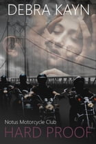 Hard Proof: Notus Motorcycle Club by Debra Kayn