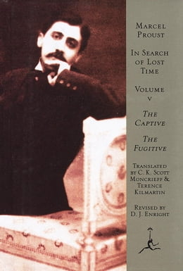 Book In Search of Lost Time, Volume 5: The Captive, The Fugitive by Marcel Proust