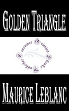 Golden Triangle: The Return of Arsène Lupin by Maurice LeBlanc