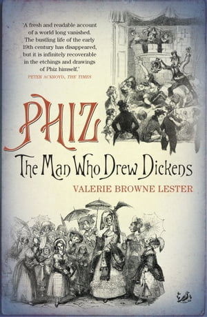 Phiz The Man Who Drew Dickens