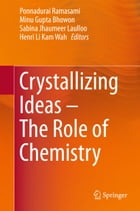 Crystallizing Ideas – The Role of Chemistry by Ponnadurai Ramasami