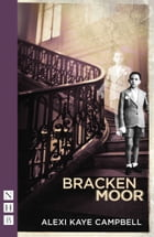 Bracken Moor (NHB Modern Plays) by Alexi Kaye Campbell