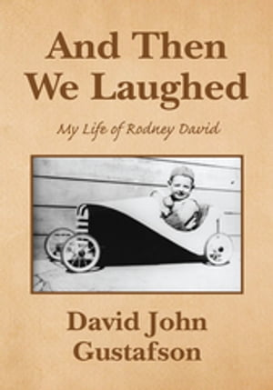 And Then We Laughed: My Life of Rodney David