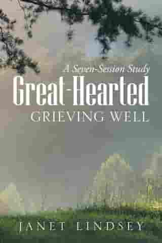 Great-Hearted: Grieving Well