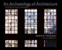 An Archaeology of Architecture: Photowriting the Built Environment