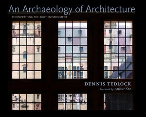 An Archaeology of Architecture Photowriting the Built Environment