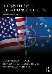 Transatlantic Relations since 1945: An Introduction