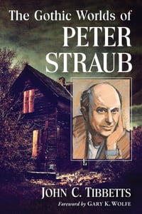 The Gothic Worlds of Peter Straub