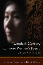 TwentiethCentury Chinese Women's Poetry: An Anthology
